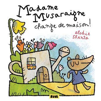 Madame Musaraigne change de maison !