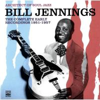 Architect of Soul Jazz Bill Jennings. The Complete Early Recordings 1951-1957