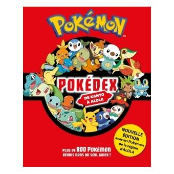 Les Pokemon L Integrale De Kanto Et Alola Nouvelle Edition 2017 Pokedex
