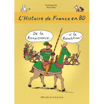L Histoire De France En Bd Tome 4 De La Renaissance A La Revolution