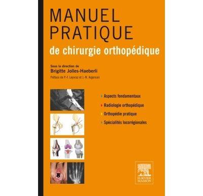 Manuel pratique de chirurgie orthopédique