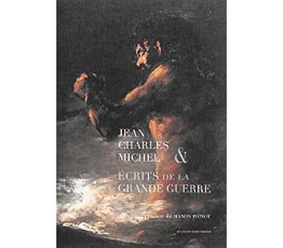 Jean, Charles & Michel : écrits de la Grande Guerre