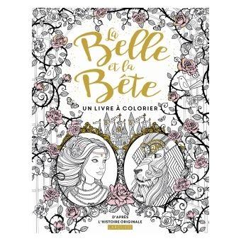 La Belle Et La Bête Un Livre à Colorier Broché Jeanne Marie
