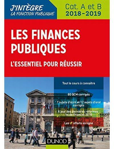 Les finances publiques 2018-2019 - 3e éd. - L'essentiel pour réussir - catégories A et B