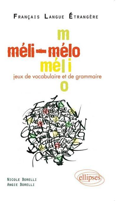 Méli-mélo jeux de vocabulaire et de grammaire en FLE a2-b1 - Ellipses