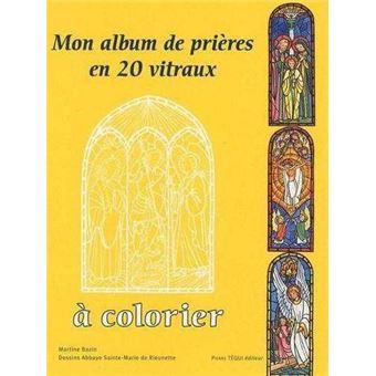 Mon album de pri res en 20 vitraux colorier broch martine bazin achat livre fnac - Vitraux a colorier ...