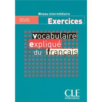 Vocabulaire Explique Du Francais Intermediaire Exercices