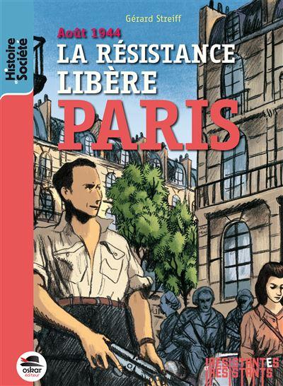 Aout 1944 - la resistance libere paris