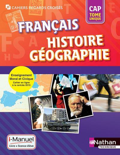 Français Histoire-Géographie Tome unique CAP Cahiers regards croisés CAP i-Manuel bi-média