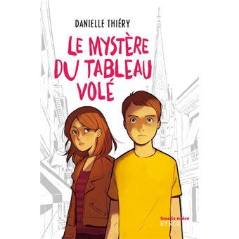 7e9c0b052010d Le mystère du tableau volé - Poche - Danielle Thiéry - Achat Livre ou ebook    fnac