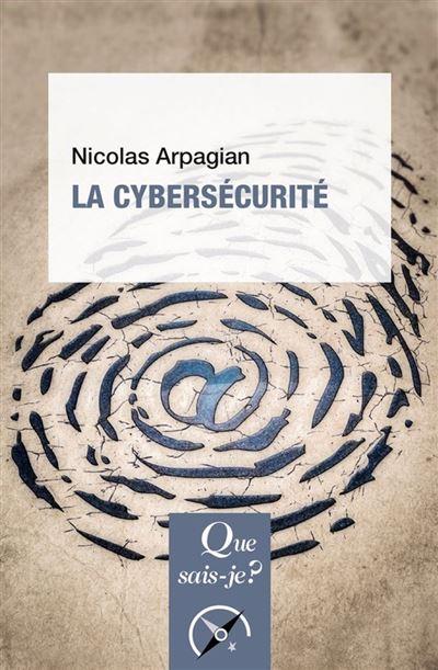La cybersécurité - « Que sais-je ? » n° 3891 - 9782130803706 - 6,99 €