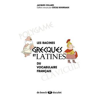 Les Racines Grecques Et Latines Du Vocabulaire Francais
