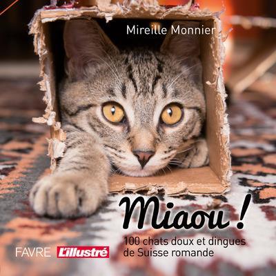 Miaou! 100 chats doux et dingues de Suisse romande