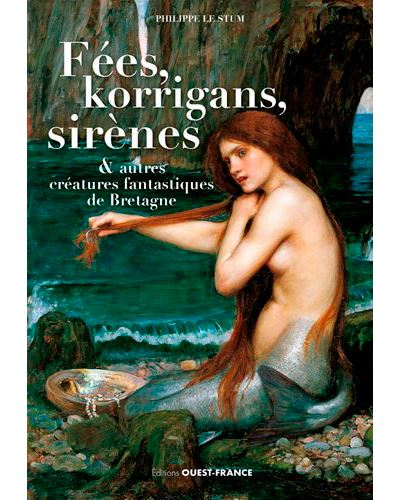 Fées, korrigans et autres créatures fantastiques de Bretagne