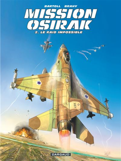 Mission Osirak - Tome 2 : Le raid impossible