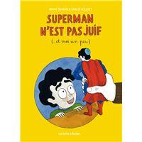 Superman n'est pas juif (et moi un peu...)