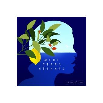 Méditerranéennes : Ici ou là-bas