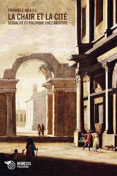 La chair et la cité, sexualité et politique chez Aristote