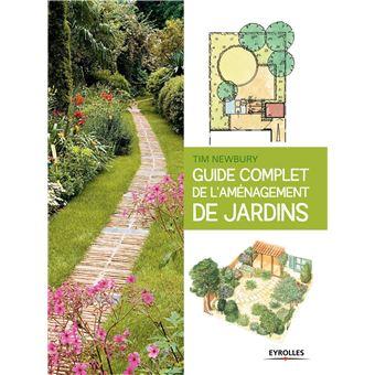 Guide complet de l amenagement de jardins - broché - NEWBURY TIM ...