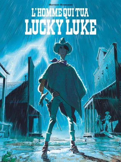 L'Homme qui tua Lucky Luke - 9782205168877 - 9,99 €