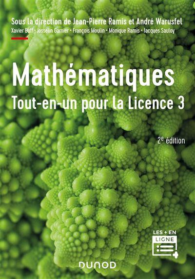 Mathématiques Tout-en-un pour la Licence 3 - 2e éd. - Cours complet avec applications et 300 exercic - Cours complet avec applications et 300 exercices corrigés