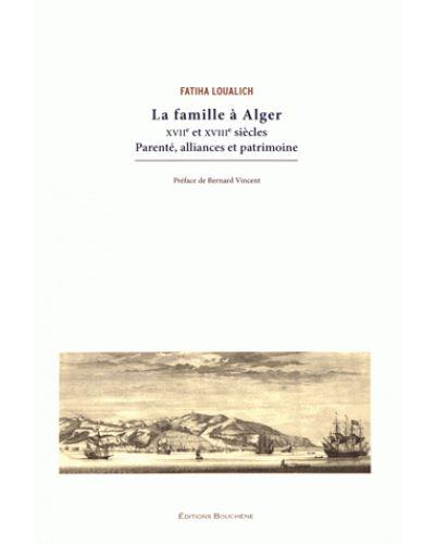 La famille à Alger XVIIème-XVIIIème siècle