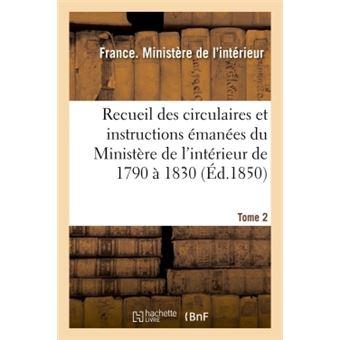 Recueil des circulaires et instructions emanees du ministere