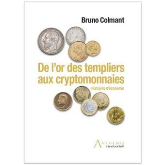 De l or des templiers aux cryptomonnaies
