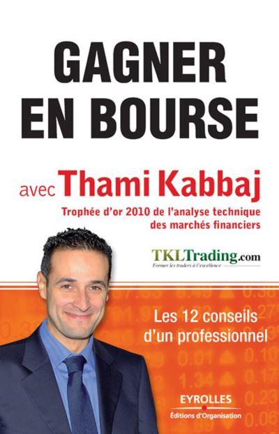 Gagner en bourse avec Thami Kabbaj - Les 12 conseils d'un professionnel - 9782212130577 - 12,99 €