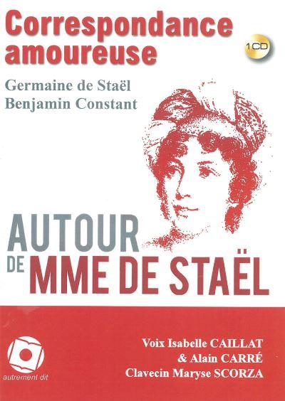 Madame de Staël - Benjamin Constant : correspondance amoureuse