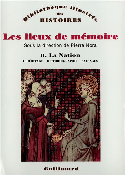 Les Lieux de mémoire (Tome 2 Volume 1)-La Nation)