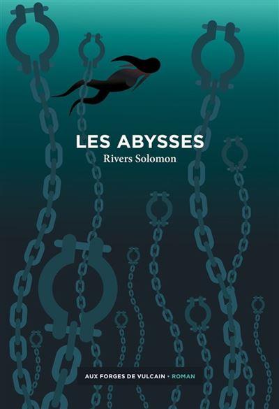 Les abysses - Dernier livre de Rivers Solomon - Précommande & date de sortie | fnac