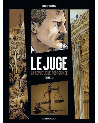 Juge (Le), la République assassinée - Tome 1 - Juge (Le), la République assassinée