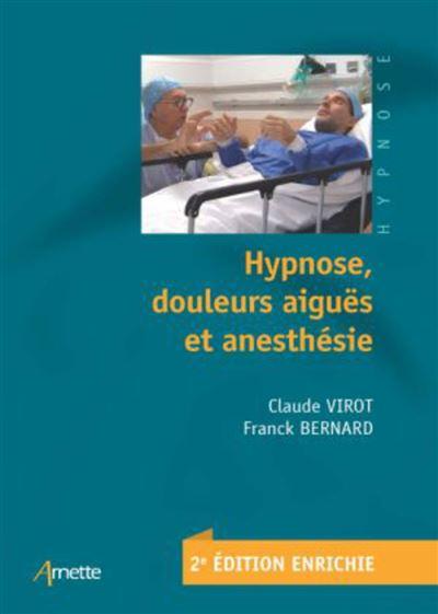 Hypnose, douleurs aiguës et anesthésie - 9782718415369 - 34,99 €