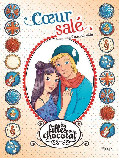 Les filles au chocolat - tome 7 Coeur salé