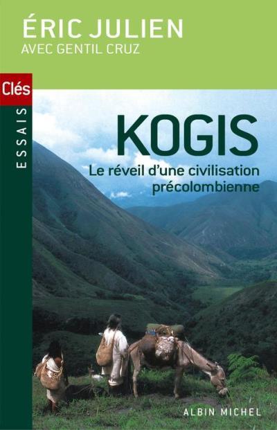 Kogis - Le Réveil d'une civilisation précolombienne - 9782226234506 - 14,99 €
