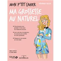 Mon p'tit cahier-grossesse au naturel- La Maison des Maternelle