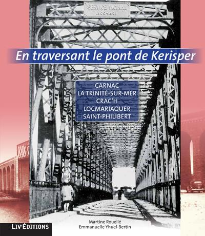 En traversant le pont de Kerisper