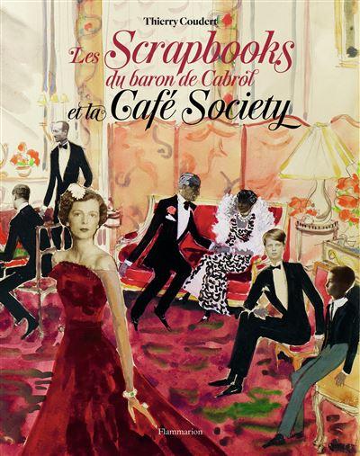Scrapbooks de la Café Society vue par le baron de Cabrol