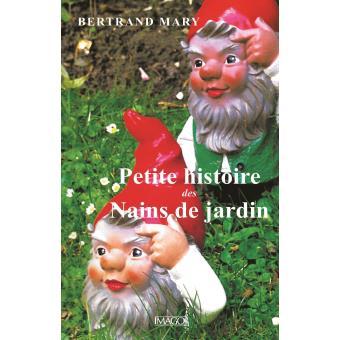 Petite histoire des nains de jardin - broché - Mary Bertrand - Achat ...