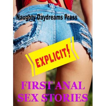 Anal sex stories first anal sex