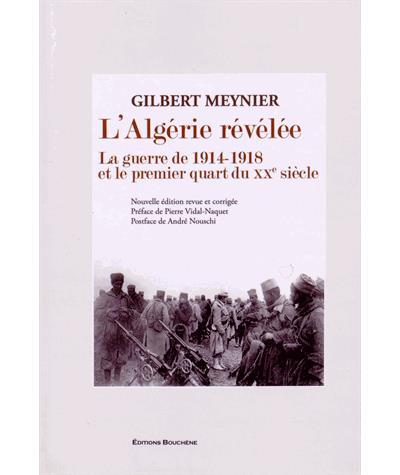 L'Algérie révélée : La guerre de 1914-1918 et le premier quart du XXème siècle