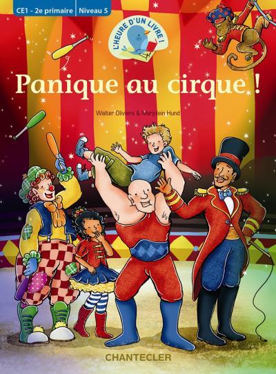L'heure d'un livre ! Panique au cirque CE1 2ème primaire Niveau 5