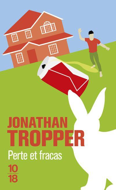 Perte et fracas - Jonathan Tropper (Auteur)