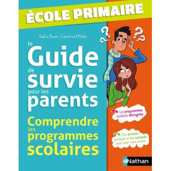 wholesale dealer e6aeb bf7eb Guide de survie pour les parents comprendre les programmes scolaires -  Ecole primaire