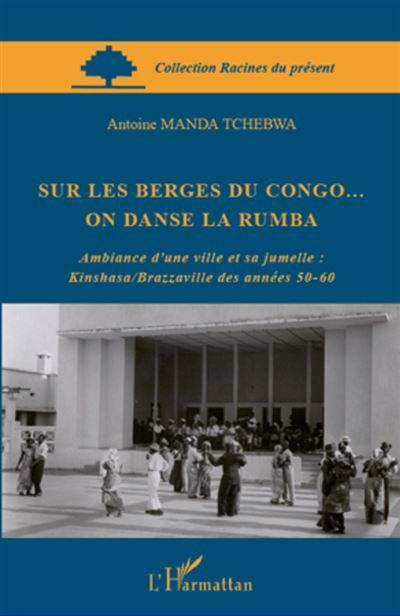 Sur les berges du Congo... on danse la rumba