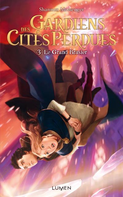 Gardiens des cités perdues - Tome 03 : Gardiens des Cités perdues - tome 3 Le Grand Brasier