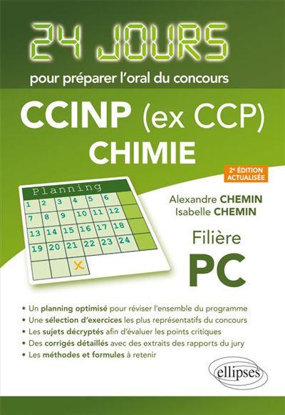 Chimie, 24 jours pour préparer l'oral du concours CCINP (ex CCP), Filière PC