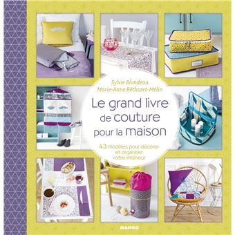 Le grand livre de la couture pour la maison reli sophie blondeau marie anne r thoret m lin - Couture pour la maison ...