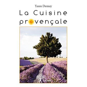 La Cuisine Provencale Broche Yann Demay Achat Livre Fnac